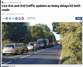 Heavy Traffic on A14 and A10 Tuesday 12.00 noon 17th September