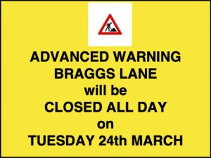 Braggs Lane Road Closure Tuesday 24th March